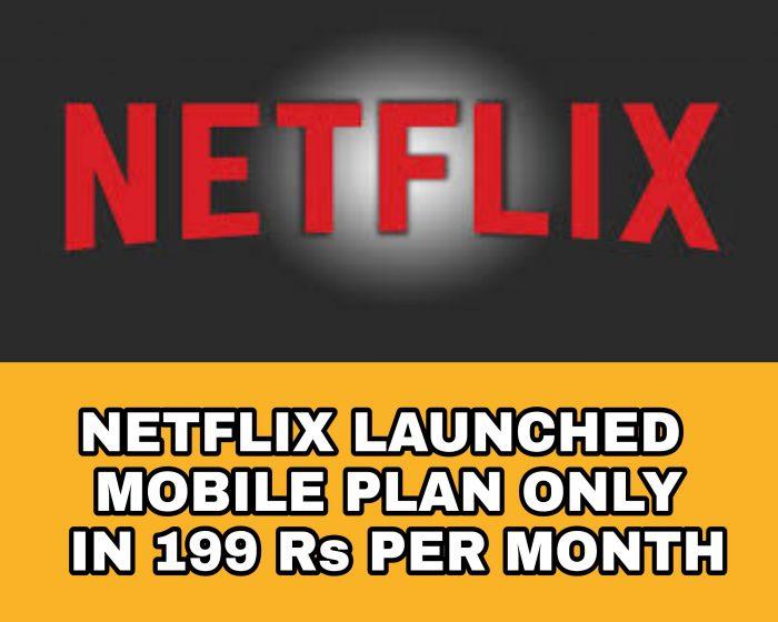 Netflix Rs 199 plan
